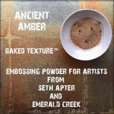 Baked Texture Embossing - Ancient Amber