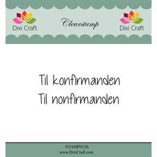 Dixi Craft Clearstamp - Til konfirmanden / nonfirmanden