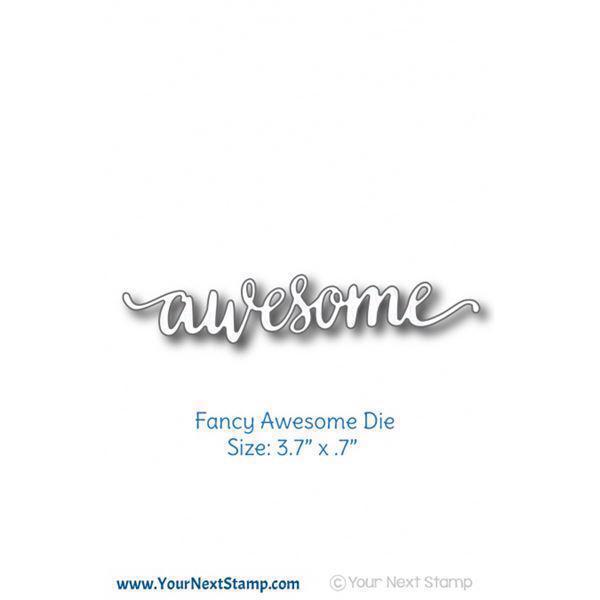 Your Next Stamp Die - Fancy Awesome